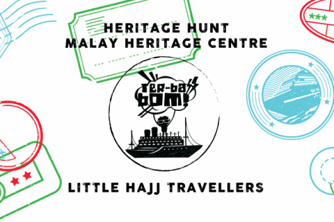 Children's Season: TER-BA-BOM! Heritage Hunt, Little Hajj Travellers @ MHC