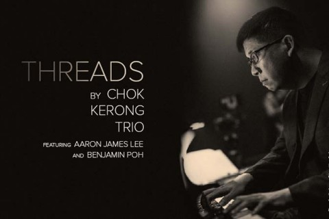 Threads by Chok Kerong Trio