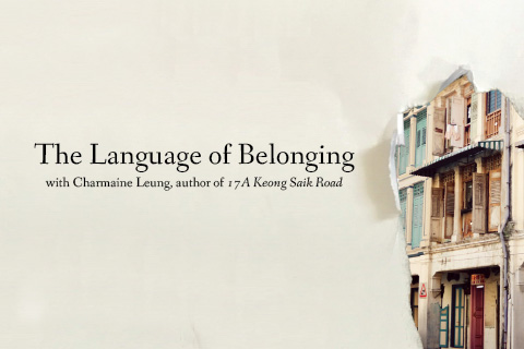 The Language of Belonging with Charmaine Leung, author of 17A Keong Saik Road