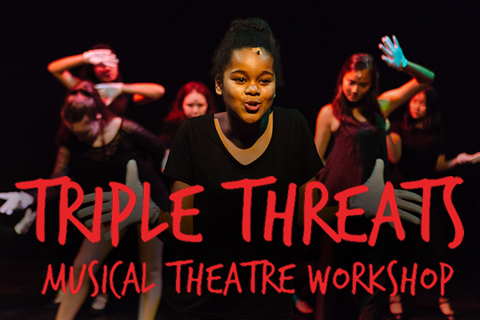 Triple Threats Musical Theatre Workshop