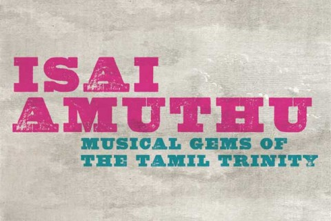 Isai Amuthu – Musical Gems of the Tamil Trinity by Temple of Fine Arts