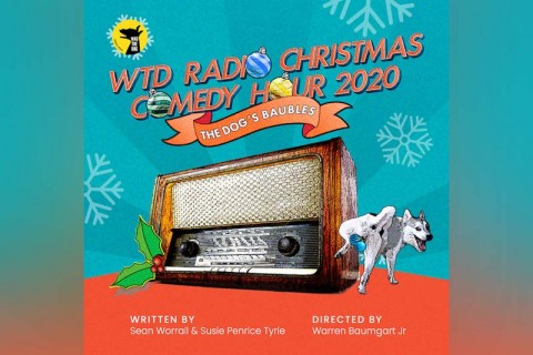 WTD Radio Christmas Comedy Hour 2020  -	The Dog's Baubles