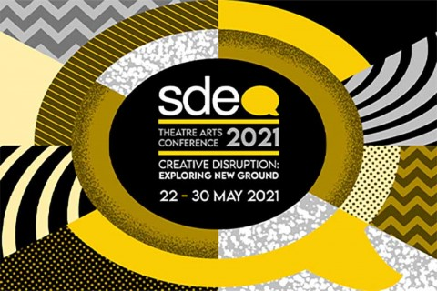 SDEA Theatre Arts Conference 2021 - Creative Disruption: Exploring New Ground